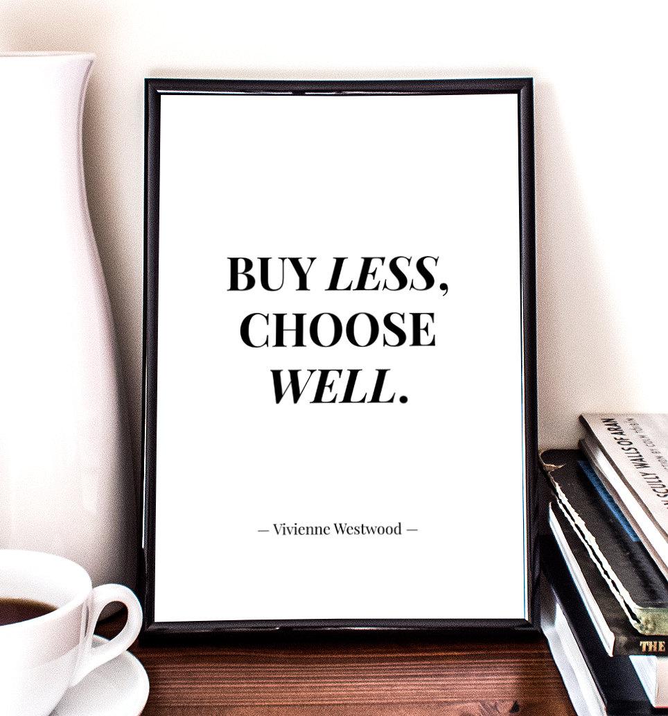Compre menos, escolha melhor.